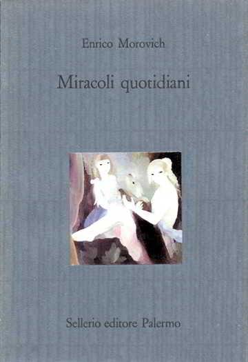 """""""Miracoli quotidiani"""" – Enrico Morovich"""