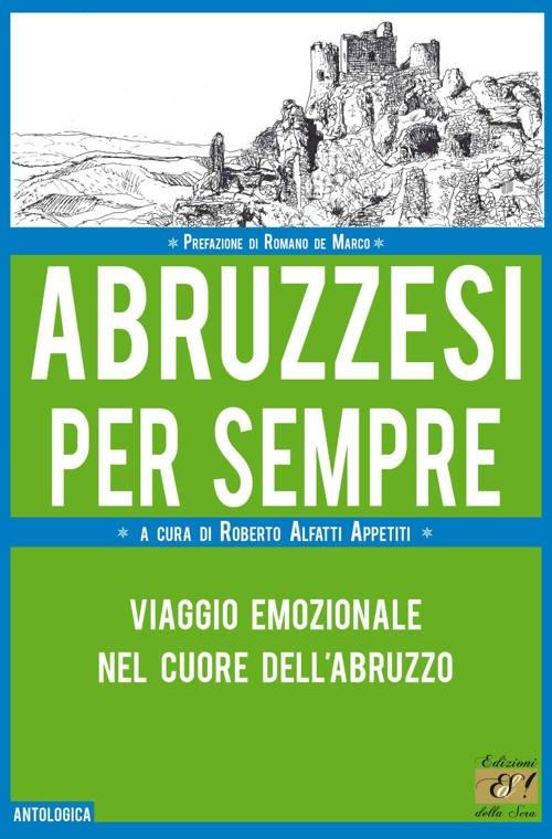 """""""Abruzzesi per sempre"""" – Roberto Alfatti Appetiti"""