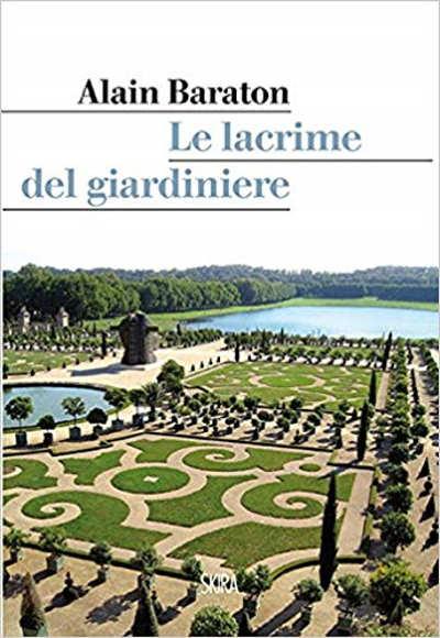 """""""Il giardiniere di Versailles"""" – Alain Baraton"""