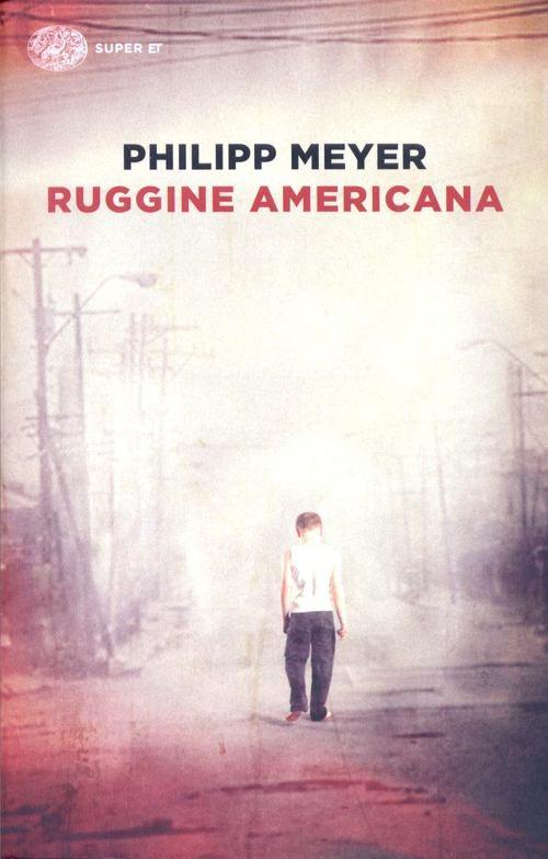 """Ruggine americana"" – Philip Meyer"