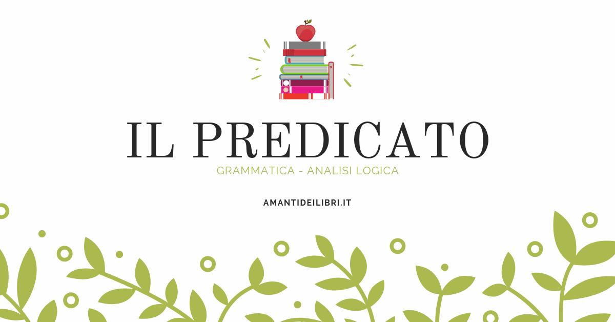 Il predicato in analisi logica: verbale, nominale e non solo