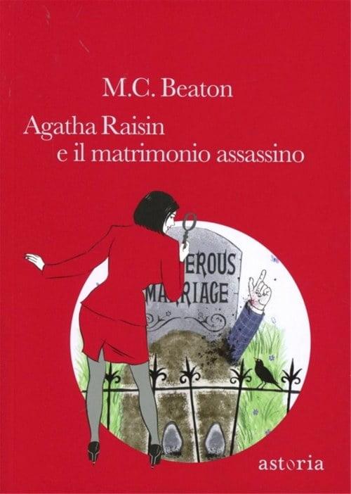 """""""Agatha Raisin e il matrimonio assassino"""" – M. C. Beaton"""