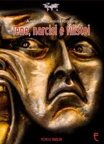 """""""Iene, narcisi e filistei"""" – Andrea Mennini Righini"""