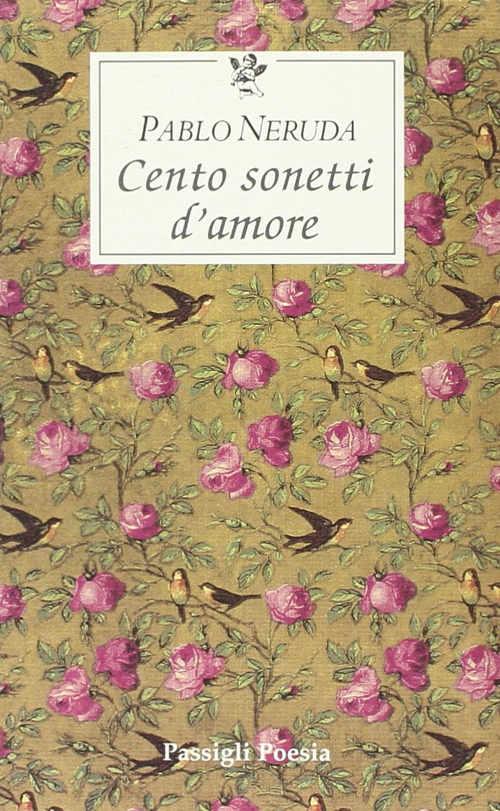"""""""Cento sonetti d'amore"""" (con lettura) – Pablo Neruda"""