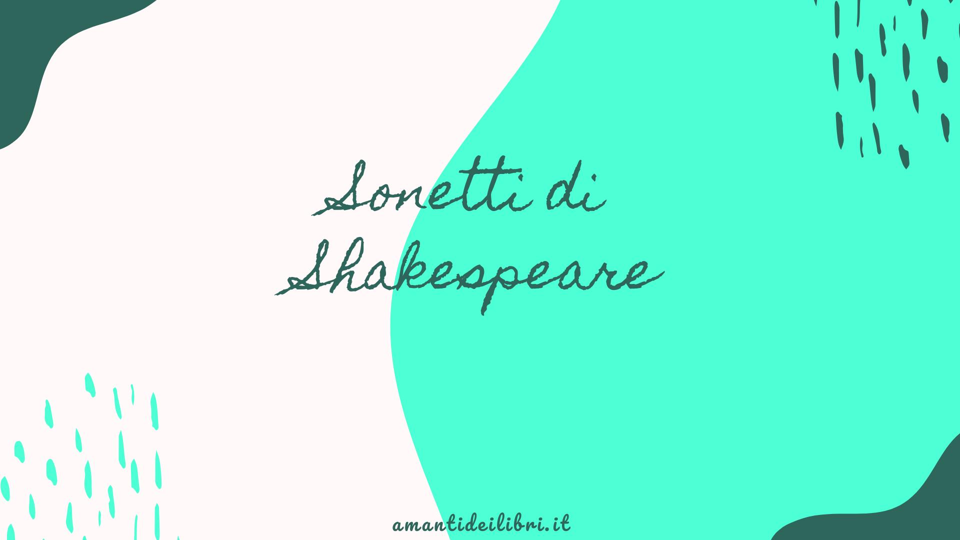 Lettura di alcuni sonetti d'amore di William Shakespeare