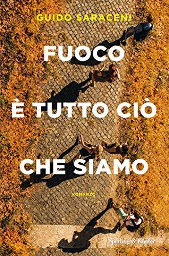 """""""Fuoco è tutto ciò che siamo"""" – Guido Saraceni"""