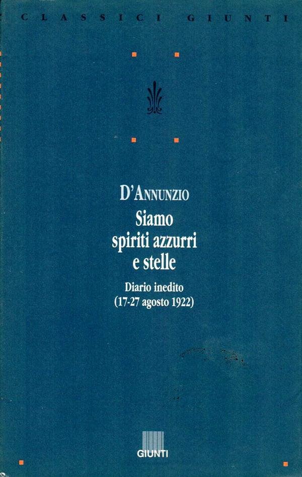 """Siamo spiriti azzurri e stelle"" – Gabriele d'Annunzio"