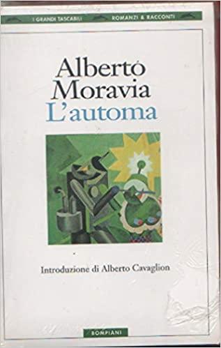 """""""L'automa"""" – Alberto Moravia"""