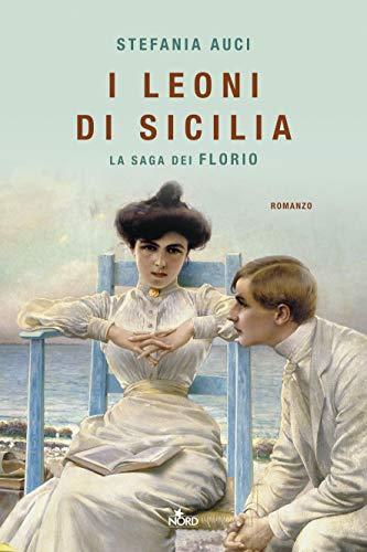 """I leoni di Sicilia"" – Stefania Auci"
