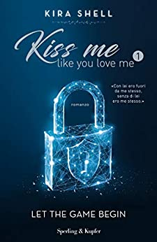 """Kiss me like you love me"" – Kira Shell"