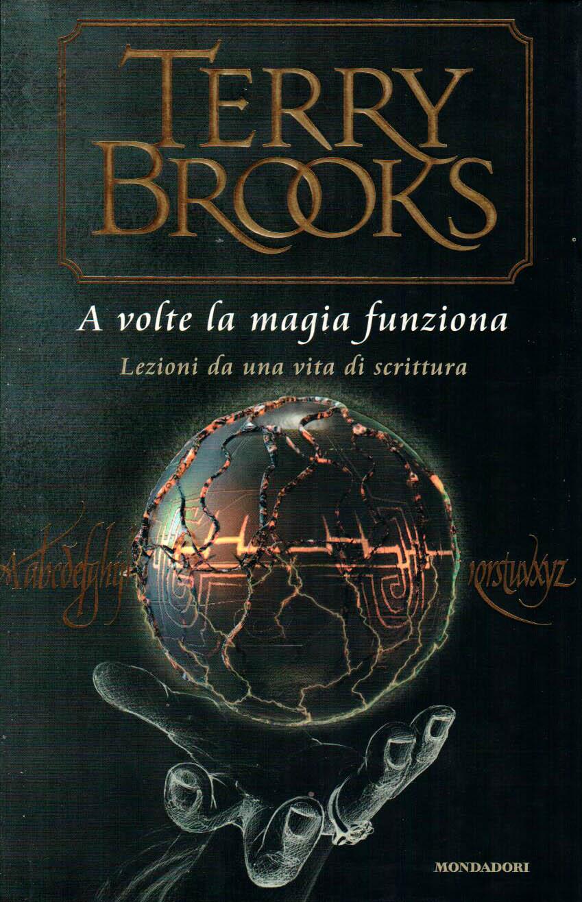 """""""A volte la magia funziona"""" – Terry Brooks"""