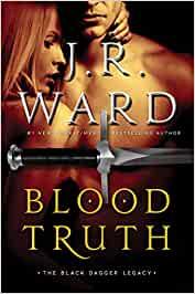 """Blood Truth"" – J. R. Ward"