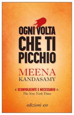 """""""Ogni volta che la picchio"""" – Meena Kandasamy"""