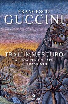 """Tralummescuro"" – Francesco Guccini"