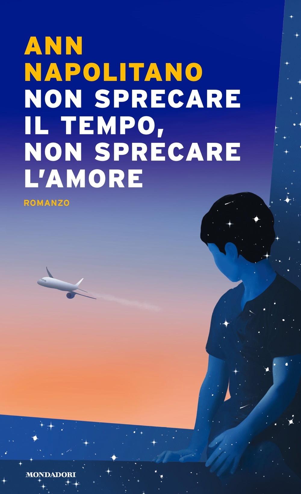 """""""Non sprecare il tempo, non sprecare l'amore"""" – Ann Napolitano"""