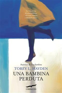 """""""Una bambina perduta"""" – Torey L. Hayden"""