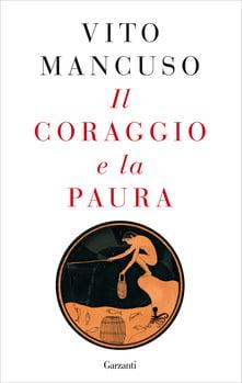 """""""Il coraggio e la paura"""" – Vito Mancuso"""