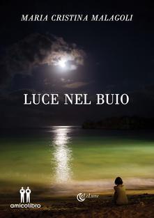 """""""Luce nel buio"""" – Maria Cristina Malagoli"""