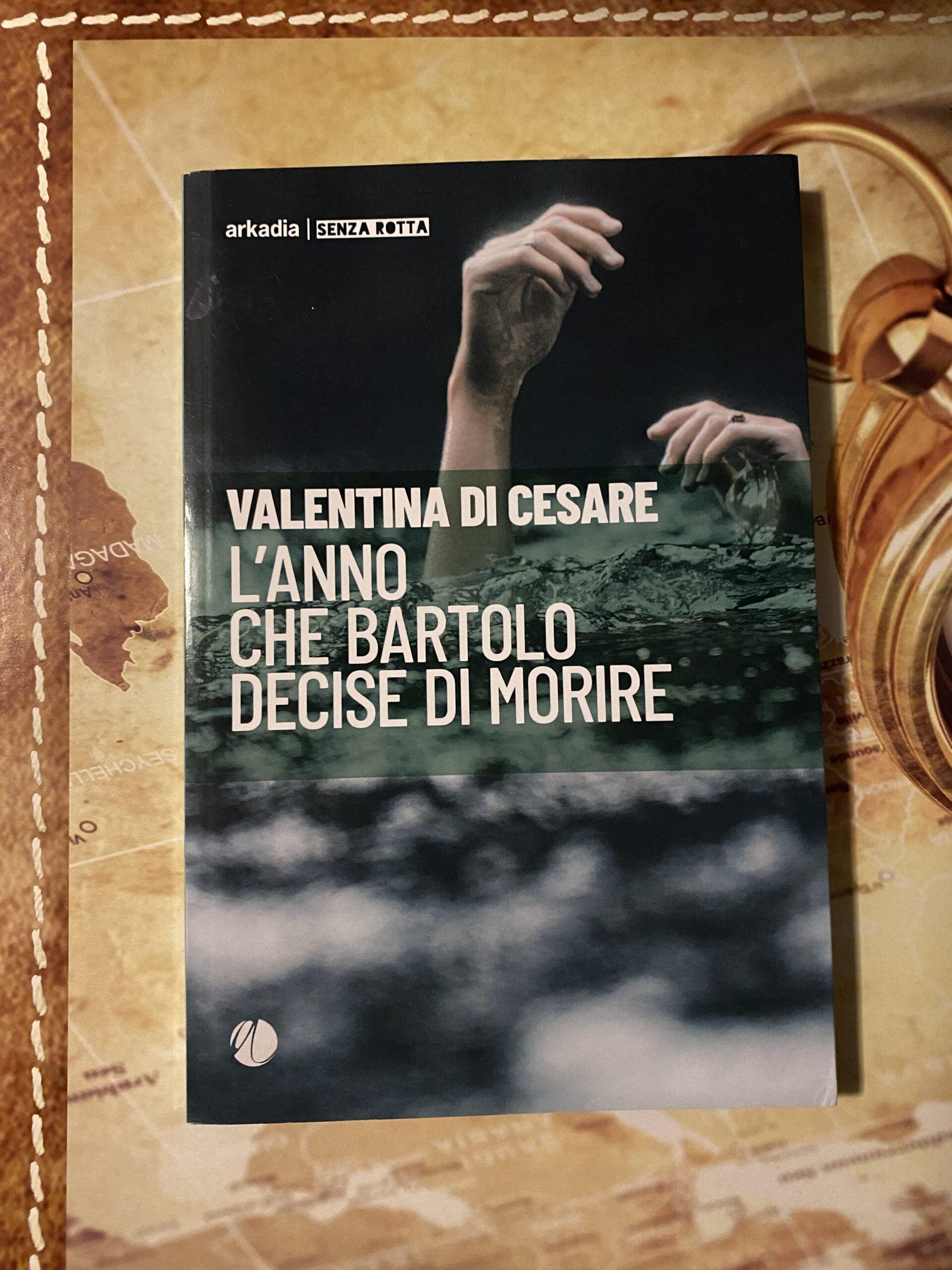 """""""L'anno che Bartolo decise di morire"""" – Valentina Di Cesare"""