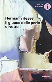 """""""Il giuoco delle perle di vetro"""" – Hermann Hesse"""