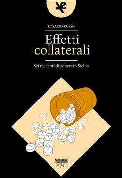 """""""Effetti collaterali. Sei racconti di genere in Sicilia"""" – Rosario Russo"""