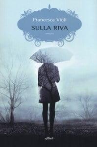 """""""Sulla riva"""" – Francesca Violi"""