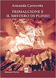 """""""Trimalcione e il mistero di Plinio"""" – Armando Carravetta"""