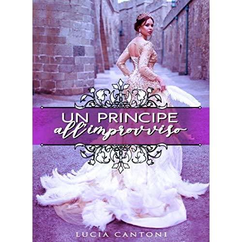"""""""Un principe all'improvviso"""" – Lucia Cantoni"""