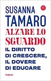 """Alzare lo sguardo"" – Susanna Tamaro"