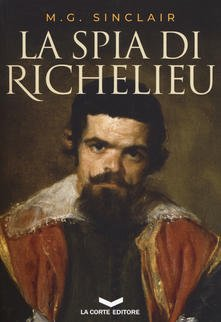"""La spia di Richelieu"" – M.G. Sinclair"