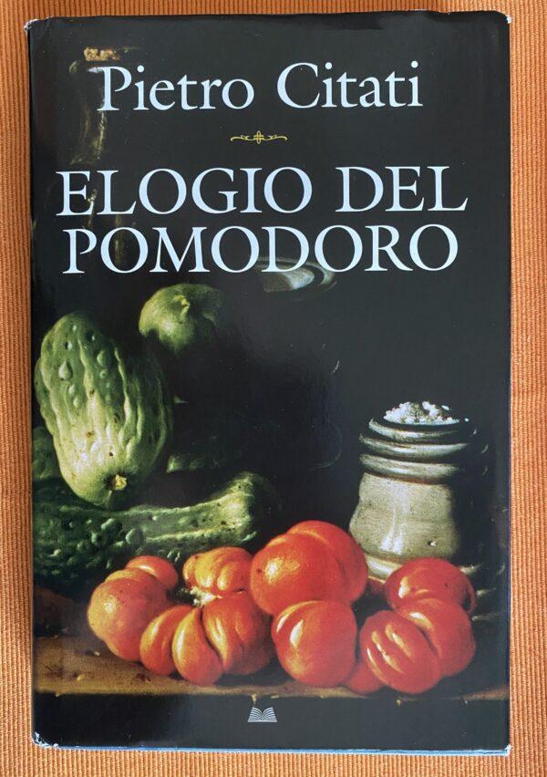 """""""Elogio del pomodoro"""" – Pietro Citati"""