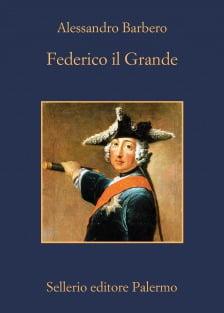 """""""Federico il Grande"""" – Alessandro Barbero"""