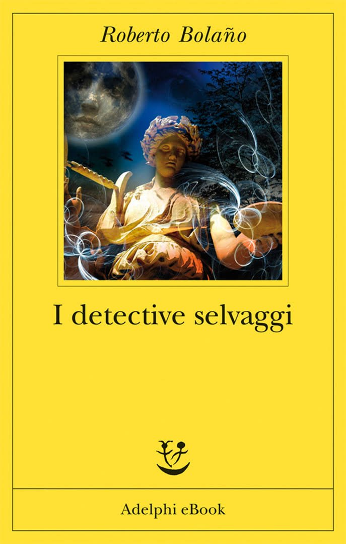"""""""I Detective Selvaggi"""" – Roberto Bolaño"""