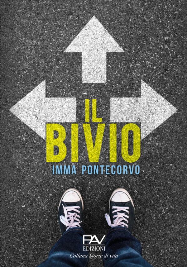 """""""Il bivio"""" – Imma Pontecorvo"""