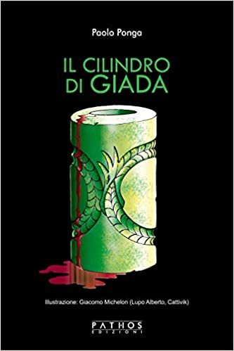 """Il cilindro di giada"" – Paolo Ponga"