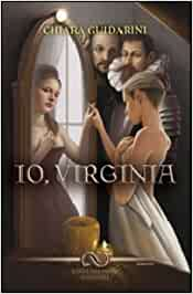 """Io, Virginia"" – Chiara Guidarini"