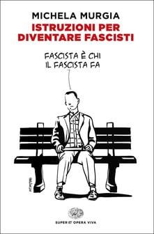 """""""Istruzioni per diventare fascisti"""" – Michela Murgia"""