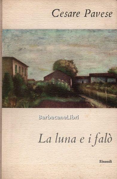 """""""La luna e i falò"""" – Cesare Pavese"""