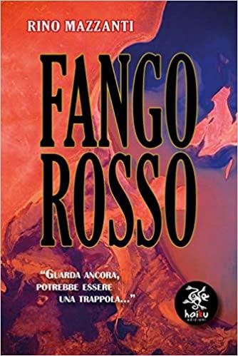 """""""Fango rosso"""" – Rino Mazzanti"""