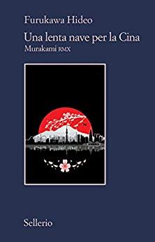"""""""Una lenta nave per la Cina"""" – Hideo Furukawa"""