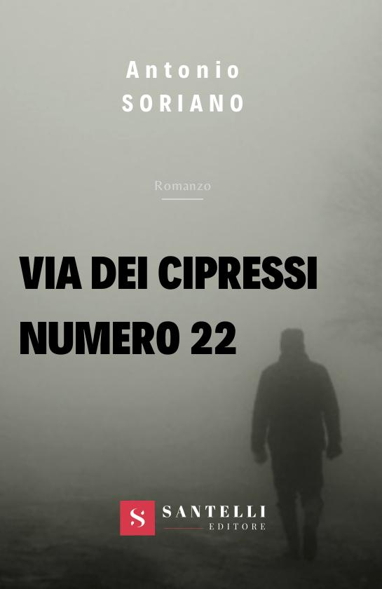 """""""Via dei cipressi numero 22"""" – Antonio Soriano"""