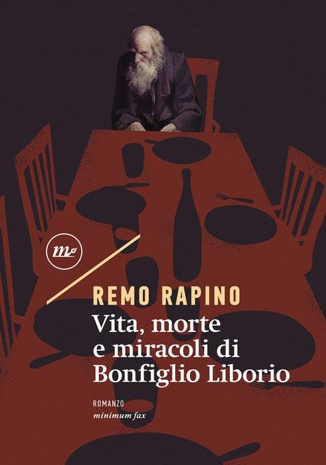 """""""Vita, morte e miracoli di Bonfiglio Liborio"""" – Remo Rapino"""