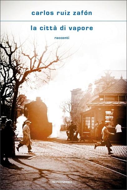 """La città di vapore"" – Carlos Ruiz Zafón"