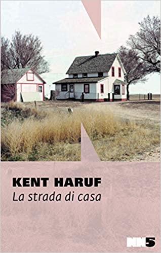 """La strada di casa"" – Kent Haruf"