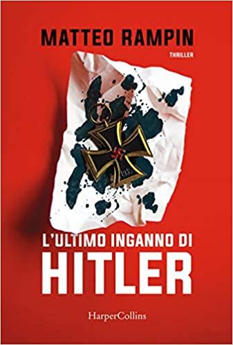 """""""L'ultimo inganno di Hitler"""" – Matteo Rampin"""