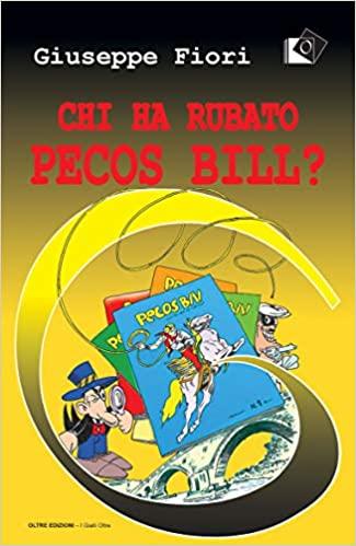 """""""Chi ha rubato Pecos Bill?"""" – Giuseppe Fiori"""
