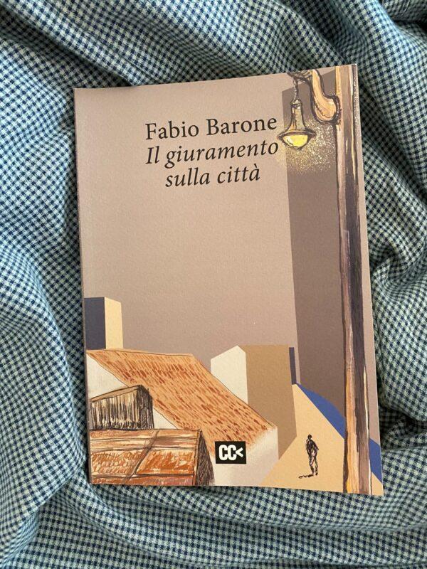"""""""Il giuramento sulla città"""" – Fabio Barone"""