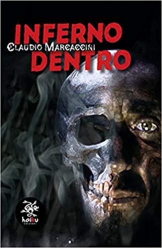 """""""Inferno dentro"""" – Claudio Marcaccini"""
