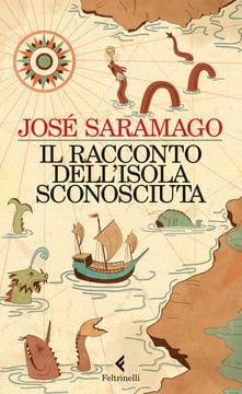 """""""Il racconto dell'isola sconosciuta"""" –  José Saramago"""