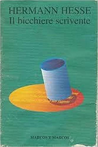"""Il bicchiere scrivente"" – Hermann Hesse"